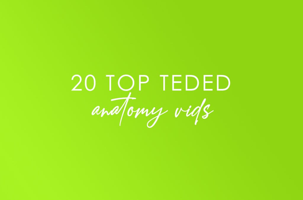 20 Top TEDEd Anatomy Vids