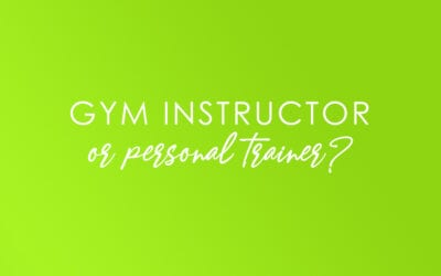 Gym Instructor or Personal Trainer?