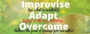 Improv, Adapt Overcome